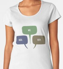 No Nope Nada Oxenfree Women's Premium T-Shirt