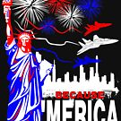 Because 'Merica, That's Why T-Shirt design by EthosWear