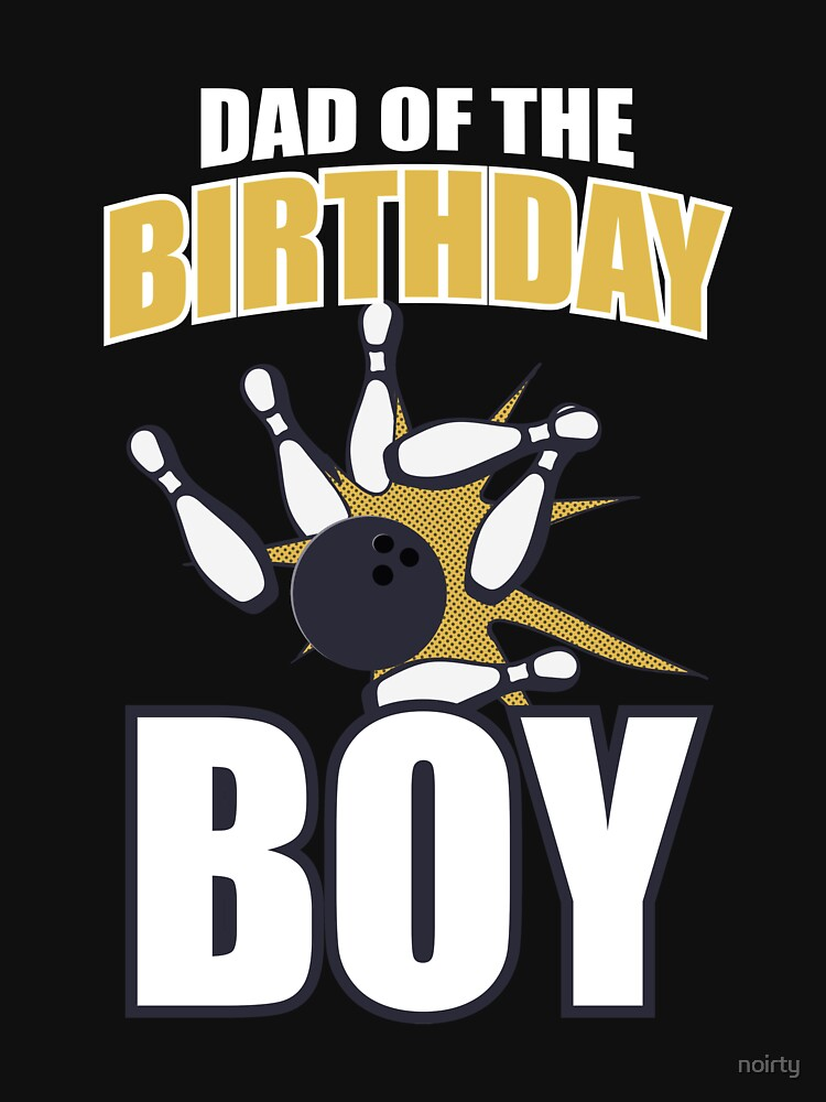 Cool Dad of the Birthday Boy Shirt - Bowling Theme Party by noirty