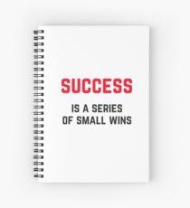 SUCCESS IS A SERIES OF SMALL WINS Spiral Notebook