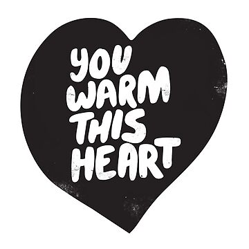 You warm this heart by Vanphirst