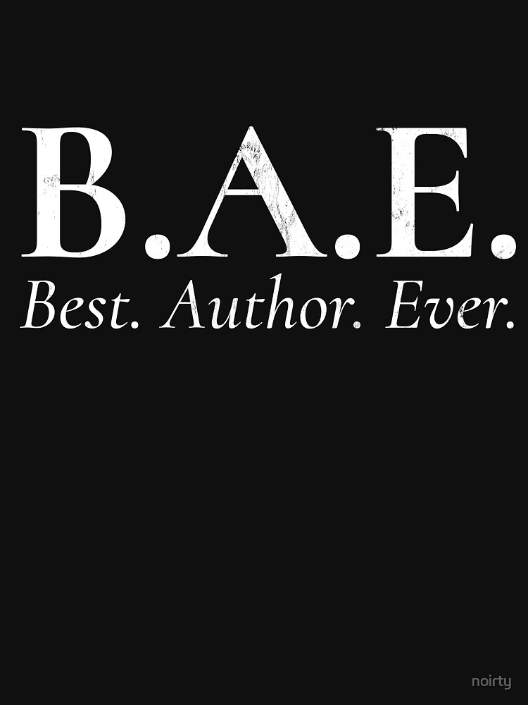 BAE Best Author Ever Tshirt - writing novelist writer shirt by noirty