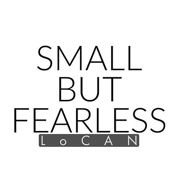 small but fearless by Locan