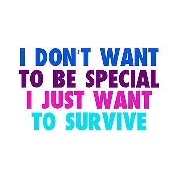 Be More Chill: I don't want to be special I just want to survive by broadway-island