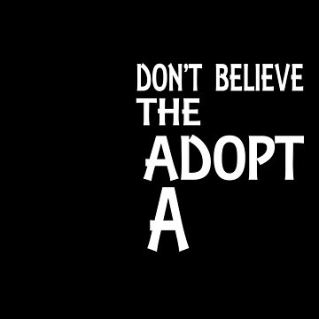 Don't Believe The Bull. Adopt A Pit. by jzelazny