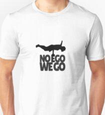 Kein Ego Wir gehen. Wim 'Iceman' Hof inspirierte Kleidung Unisex T-Shirt