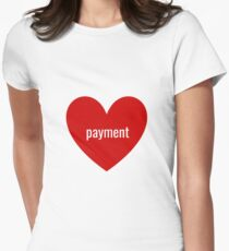 payment Women's Fitted T-Shirt