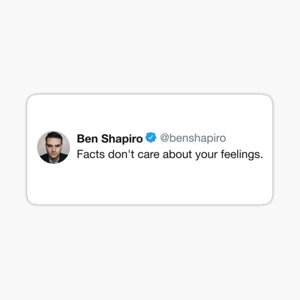 Ben Shapiro - Facts Dont Care About Your Feelings. Sticker