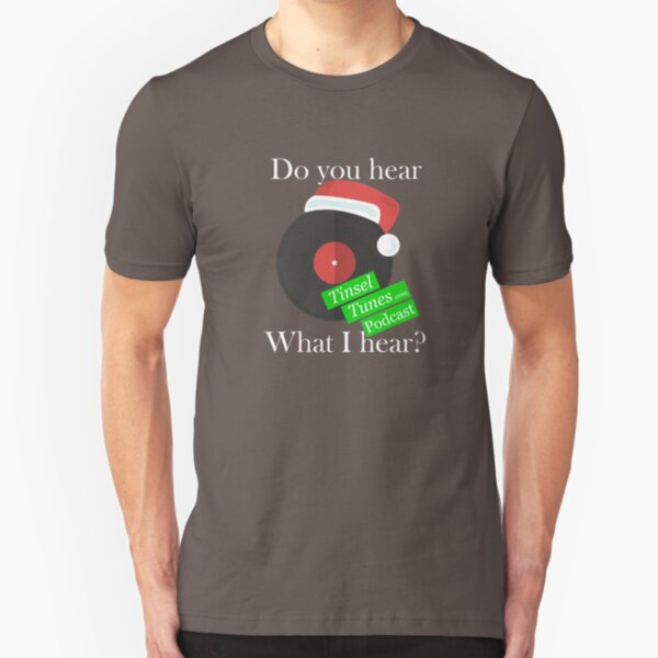 Tinsel Tunes- Do you hear what I hear? White Text. Use on dark products. Slim Fit T-Shirt