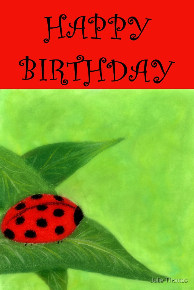 Quot Happy Birthday Ladybug Quot By Julie Thomas Redbubble