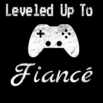 Leveled Up to Fiancé Shirt for Gamers Engagement Gift by micha75muc