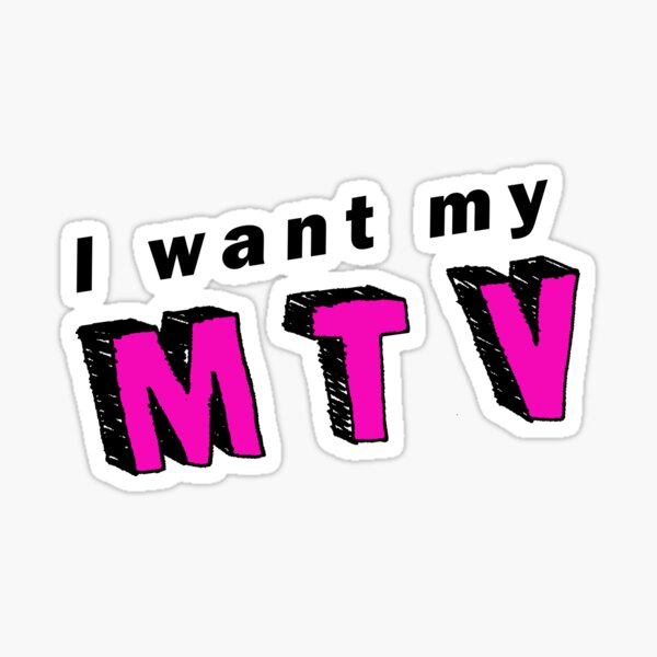 I want my MTV Sticker