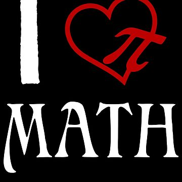 I Love Math by iwaygifts