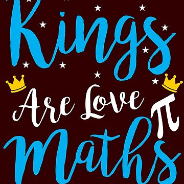 Kings Are Love Math by iwaygifts