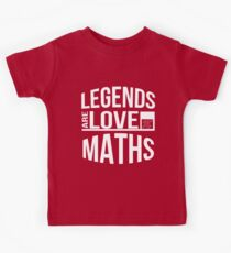 Legends Are Love Maths Kids Tee