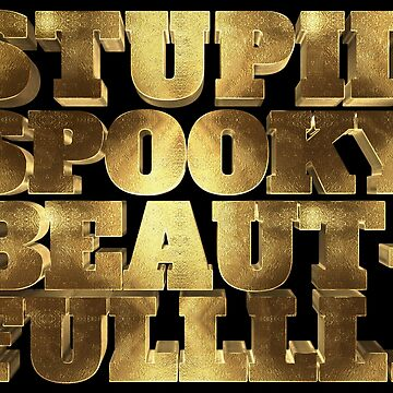 Golden Stupid, Spooky and Beautiful Massive Typography by Under-TheTable
