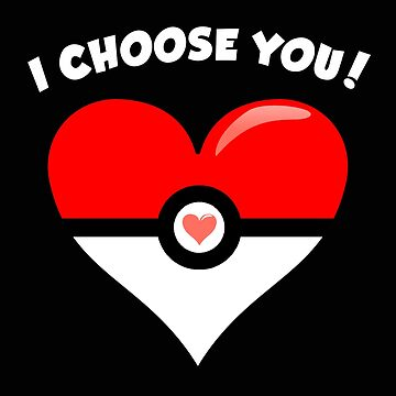 I Choose You Valentine's Video Game Parody T-Shirt I Choose You Video Game Spoof Valentine's Day Gift by MrTStyle