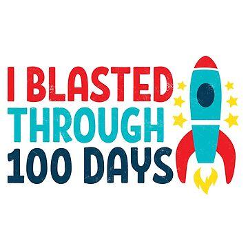 Teachers Students T-Shirt I Blasted Through 100 Days Novelty Gift  by arnaldog