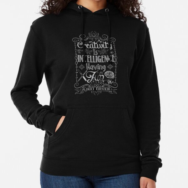 Creativity is Intellegence Having Fun Lightweight Hoodie