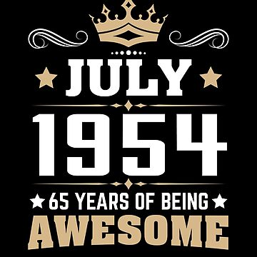 July 1954 65 Years Of Being Awesome by lavatarnt