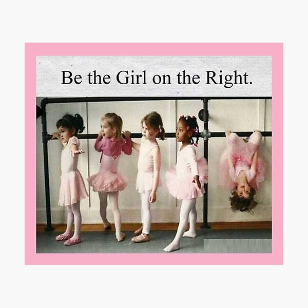 Be the girl on the right Photographic Print