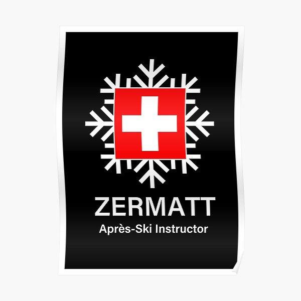 Zermatt Apres Ski Instructor Poster