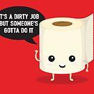 It's a dirty job, but someone's got to do it by renduh