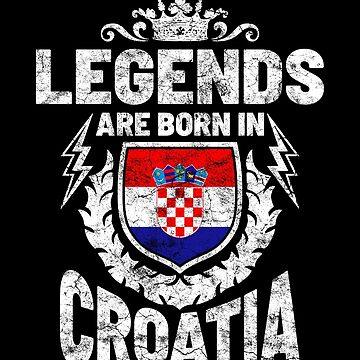 Legends are born in Croatia by IchliebeT-Shirt