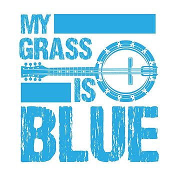 My Grass is Blue  by dmanalili
