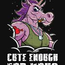 Cute Enough For You? Tough Unicorn With Muscles by anziehend