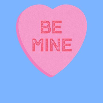 Be Mine Candy Heart Valentines Day Traditional Conversation Heart by TrndSttr