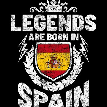 Legends are born in Spain by IchliebeT-Shirt