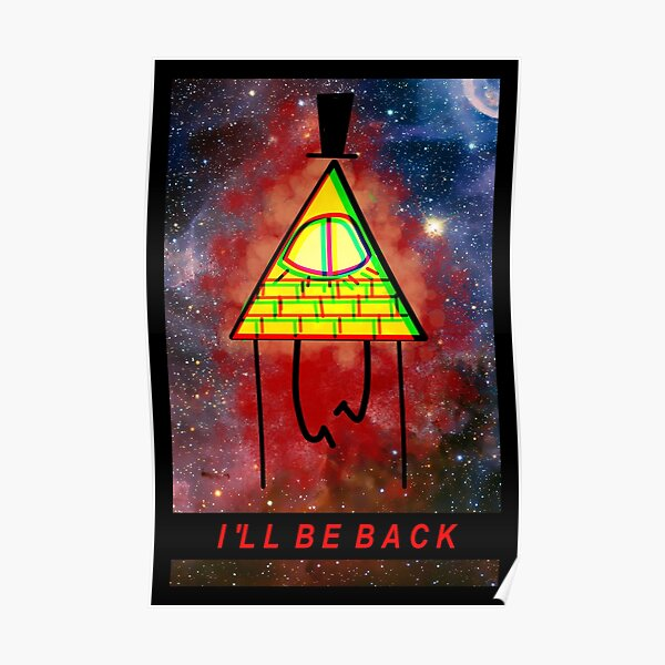 I'll be back - Bill Cipher Poster