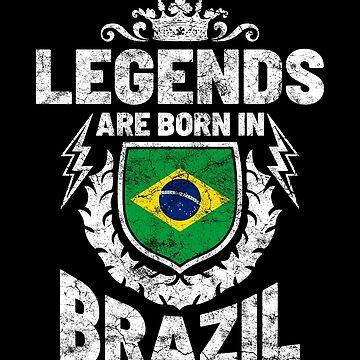 Legends are born in Brazil by IchliebeT-Shirt