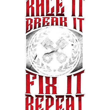 Race It Break It Fix It Repeat T-Shirt Mechanic by mjacobp