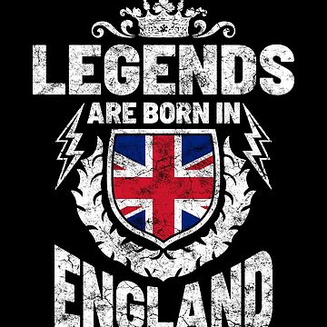 Legends are born in England by IchliebeT-Shirt