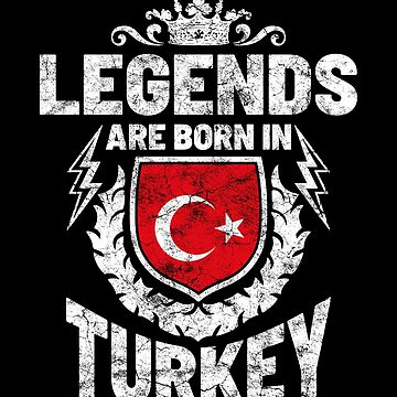 Legends are born in Turkey by IchliebeT-Shirt