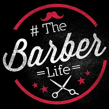 Cute The Barber Life Professional Barbers by perfectpresents
