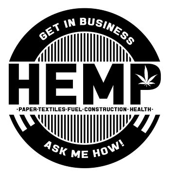 Get In The Hemp Business, Ask Me How by perfectpresents
