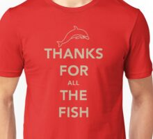 Thanks for all the fish Unisex T-Shirt