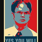 Dwight K. Schrute: Yes you will by ofthebaltic