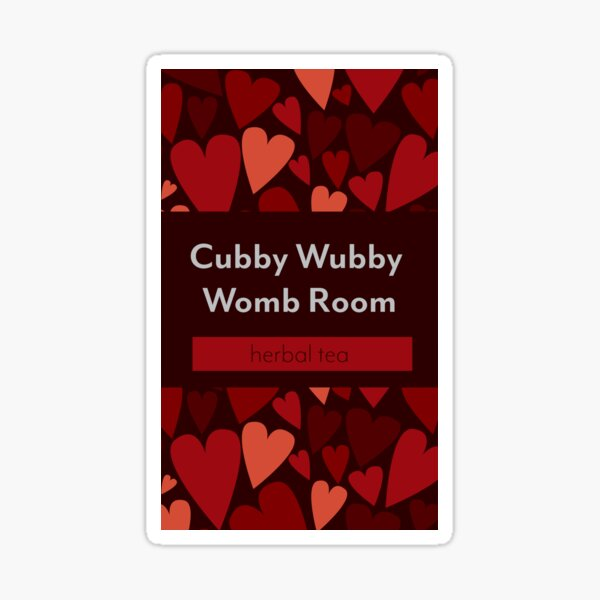 So I Married An Axe Murderer - Cubby Wubby Womb Room Tea Sticker