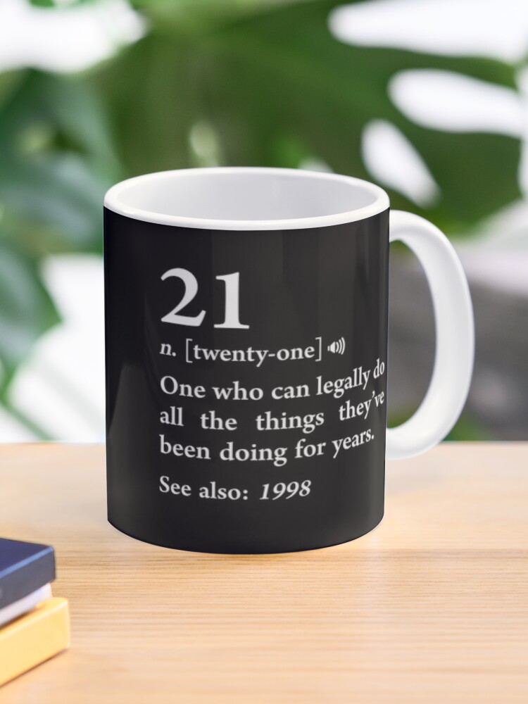 21 Definition 1998 Funny Meaning 21st Birthday Party Gag Gift Mug By Japaneseinkart Redbubble
