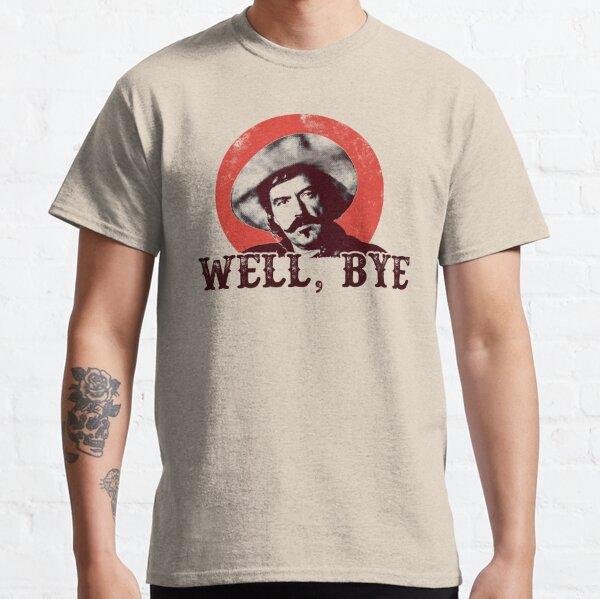 Well Bye in black stencil Classic T-Shirt