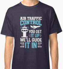 Air Traffic Controller Funny Quote Gifts Classic T-Shirt