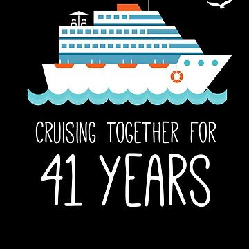 Cruising Together For 41 Years Wedding Anniversary by with-care