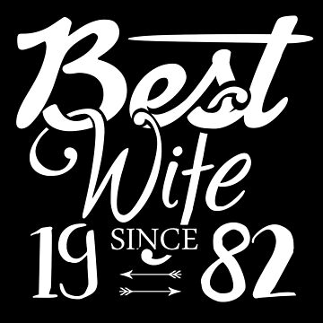 'Best Wife Since 1982' Sweet Wedding Anniversary by leyogi