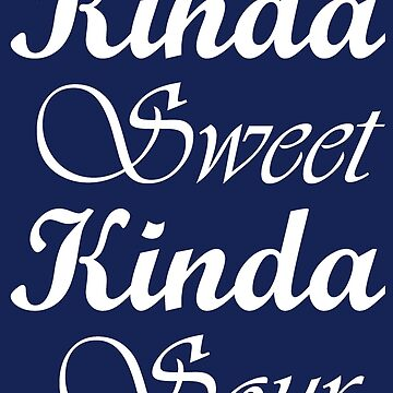 Kinda Sweet Kinda Sour shirt, tumblr outfits, shirt teen, funny, gift for women, hipster, tshirt with saying, fashion, women shirt, gifts by damhotpepper