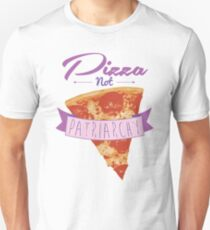 Pizza Over Patriarchy Unisex T-Shirt