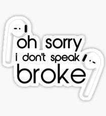 Oh sorry, I don't speak Broke AirPods Sticker